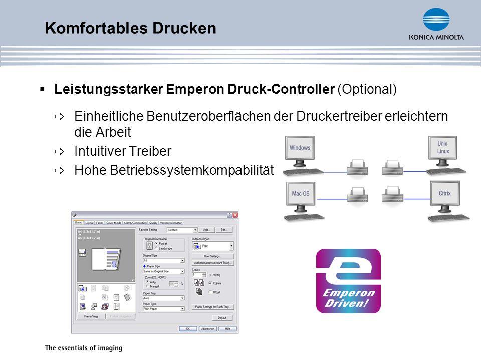 Komfortables Drucken Leistungsstarker Emperon Druck-Controller (Optional) Einheitliche Benutzeroberflächen der Druckertreiber erleichtern die Arbeit.