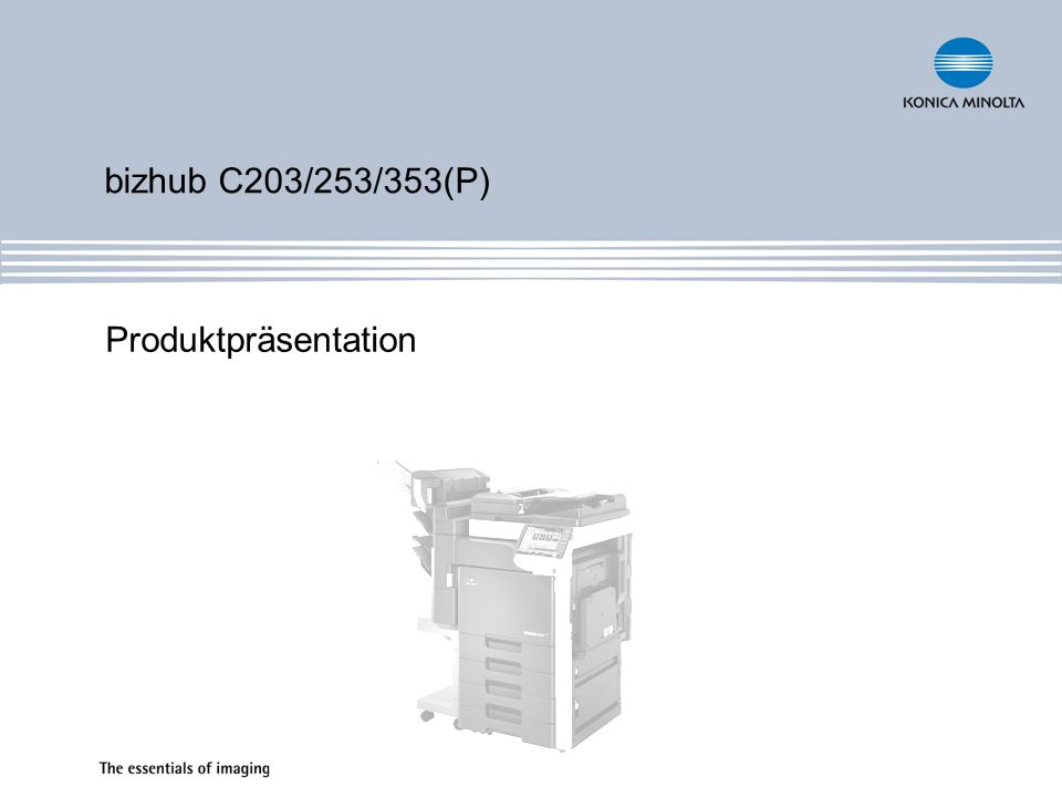 bizhub C203/253/353(P) Produktpräsentation