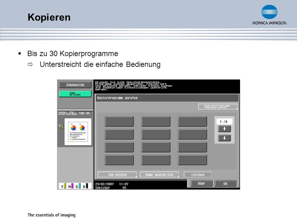 Kopieren Bis zu 30 Kopierprogramme