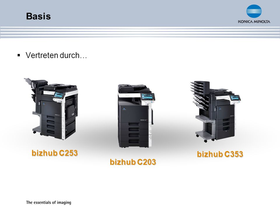 Basis Vertreten durch… bizhub C253 bizhub C353 bizhub C203