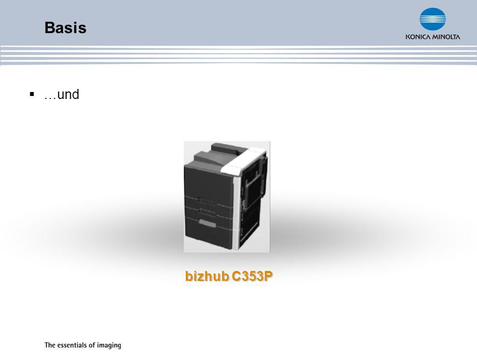 Basis …und bizhub C353P