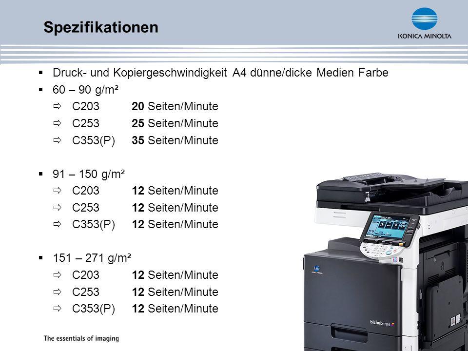 Spezifikationen Druck- und Kopiergeschwindigkeit A4 dünne/dicke Medien Farbe. 60 – 90 g/m². C203 20 Seiten/Minute.
