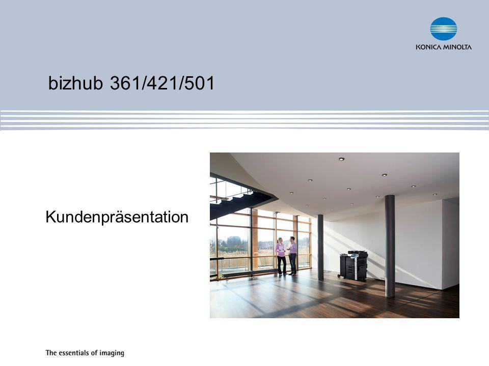 bizhub 361/421/501 Kundenpräsentation