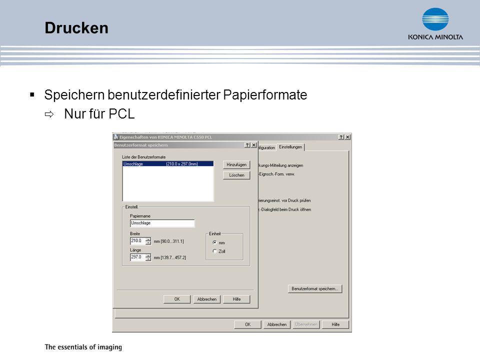 Drucken Speichern benutzerdefinierter Papierformate Nur für PCL