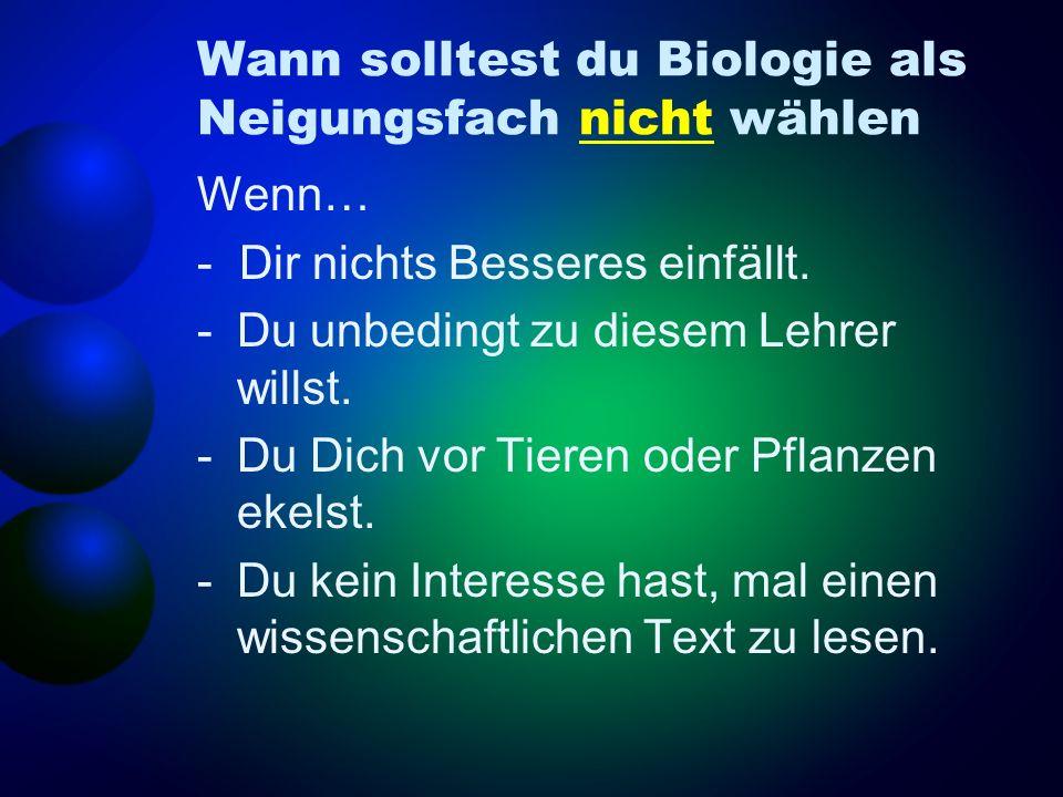 Wann solltest du Biologie als Neigungsfach nicht wählen