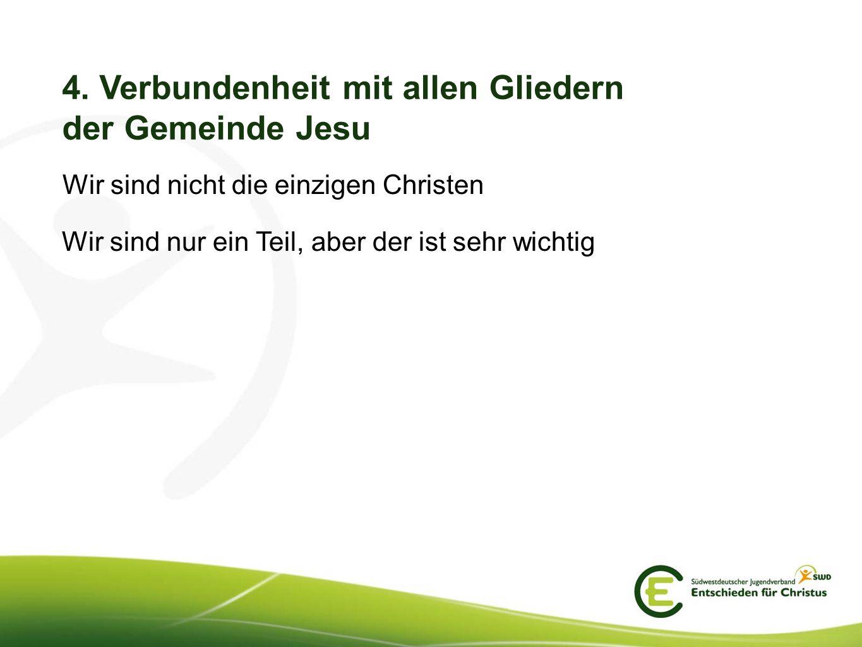 4. Verbundenheit mit allen Gliedern der Gemeinde Jesu