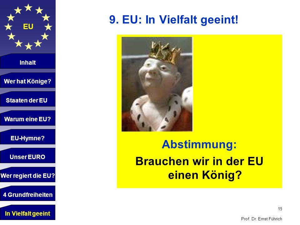 Brauchen wir in der EU einen König