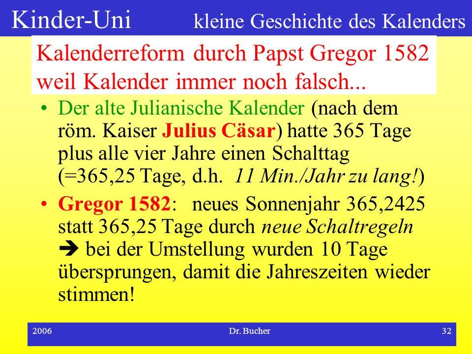 Kalenderreform durch Papst Gregor 1582 weil Kalender immer noch falsch...