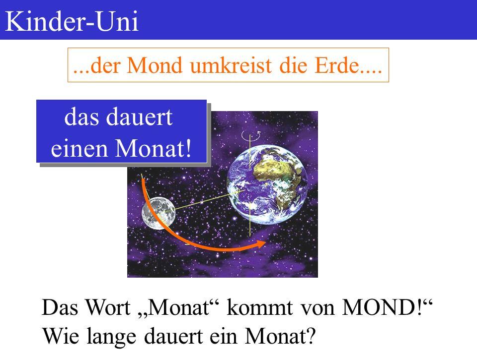 Kinder-Uni das dauert einen Monat! ...der Mond umkreist die Erde....