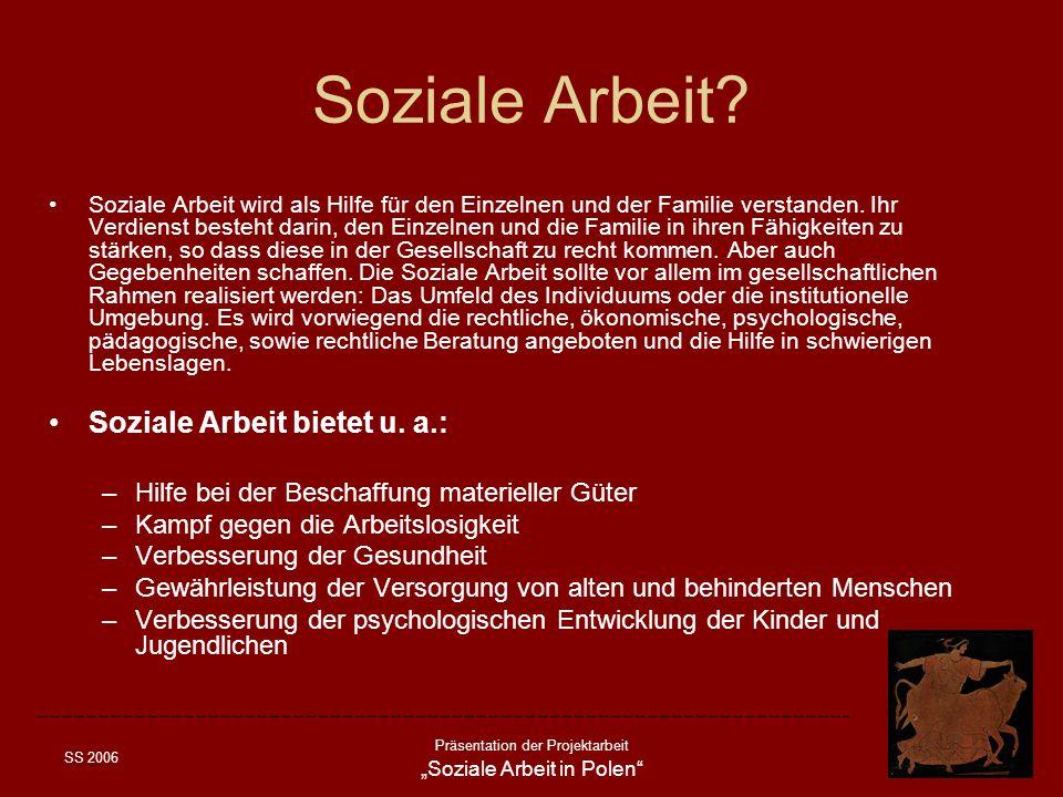 Soziale Arbeit Soziale Arbeit bietet u. a.: