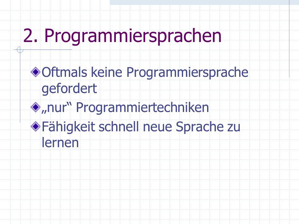 2. Programmiersprachen Oftmals keine Programmiersprache gefordert