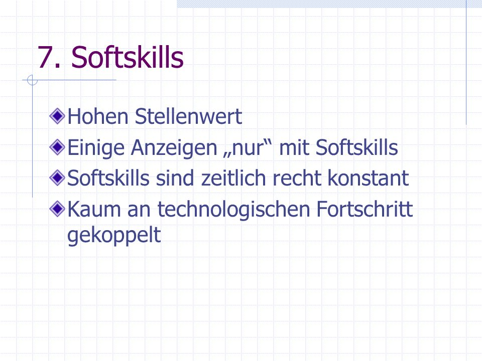 """7. Softskills Hohen Stellenwert Einige Anzeigen """"nur mit Softskills"""