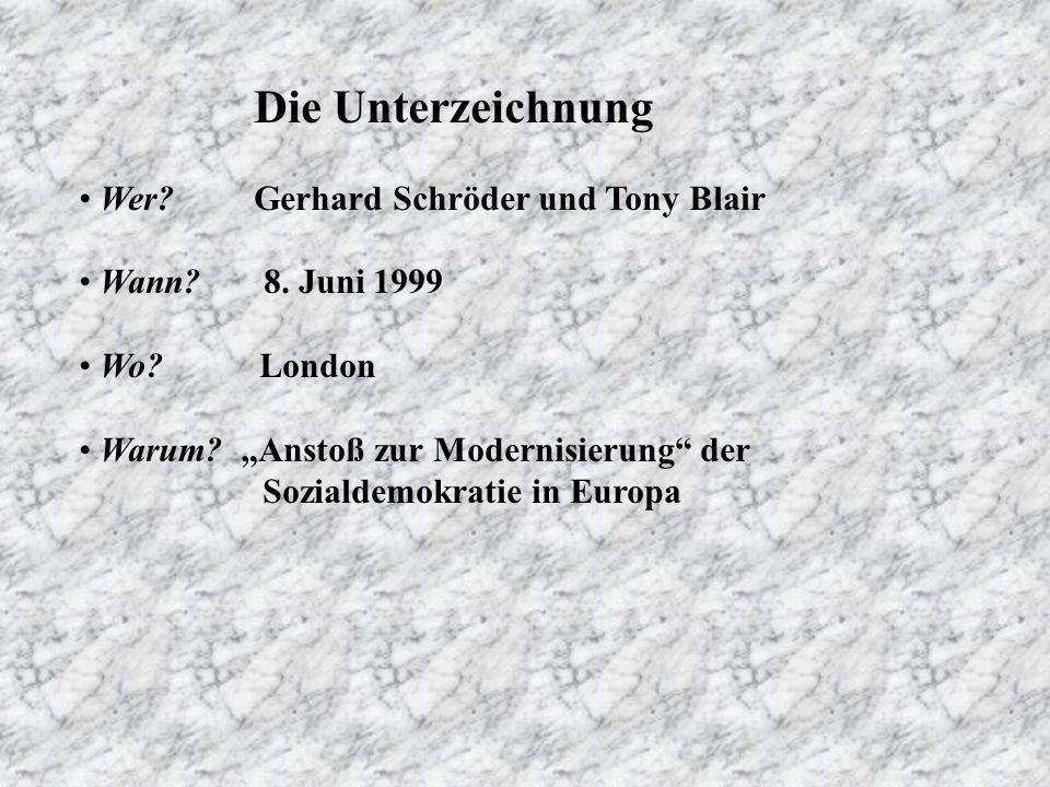 Die Unterzeichnung Wer Gerhard Schröder und Tony Blair. Wann 8. Juni 1999. Wo London.