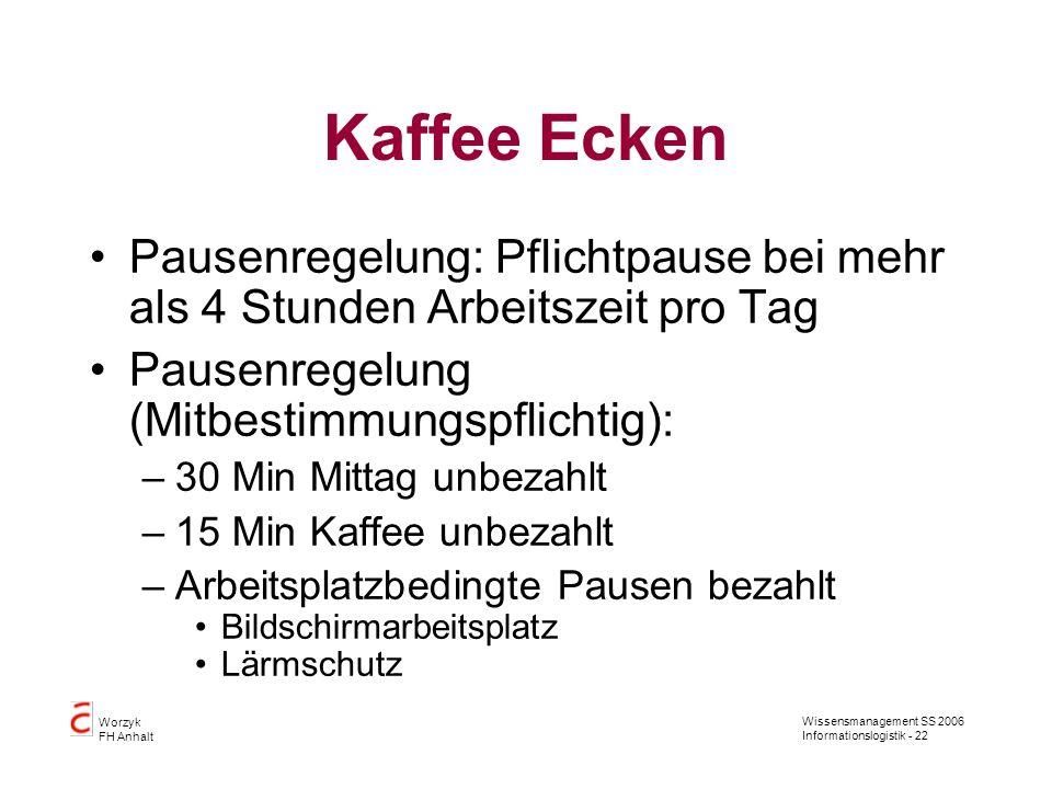 Kaffee Ecken Pausenregelung: Pflichtpause bei mehr als 4 Stunden Arbeitszeit pro Tag. Pausenregelung (Mitbestimmungspflichtig):