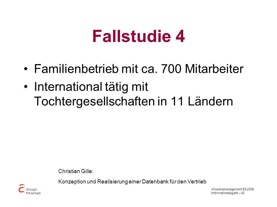 Fallstudie 4 Familienbetrieb mit ca. 700 Mitarbeiter