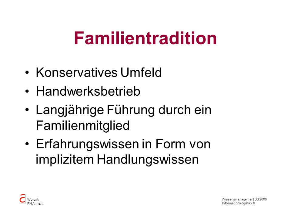 Familientradition Konservatives Umfeld Handwerksbetrieb
