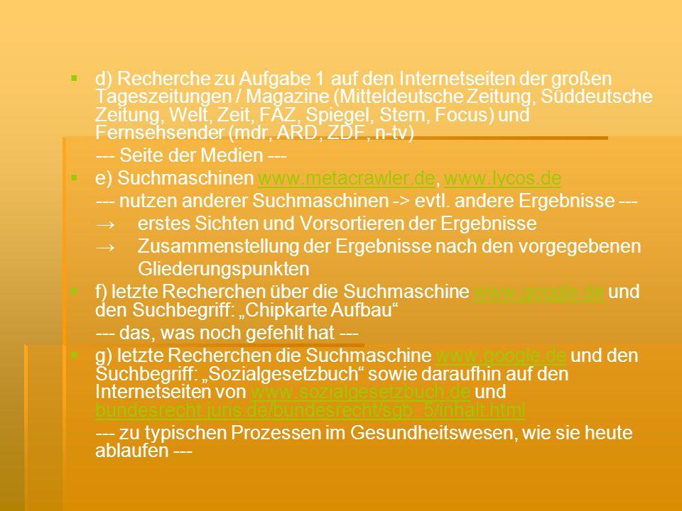 d) Recherche zu Aufgabe 1 auf den Internetseiten der großen Tageszeitungen / Magazine (Mitteldeutsche Zeitung, Süddeutsche Zeitung, Welt, Zeit, FAZ, Spiegel, Stern, Focus) und Fernsehsender (mdr, ARD, ZDF, n-tv)