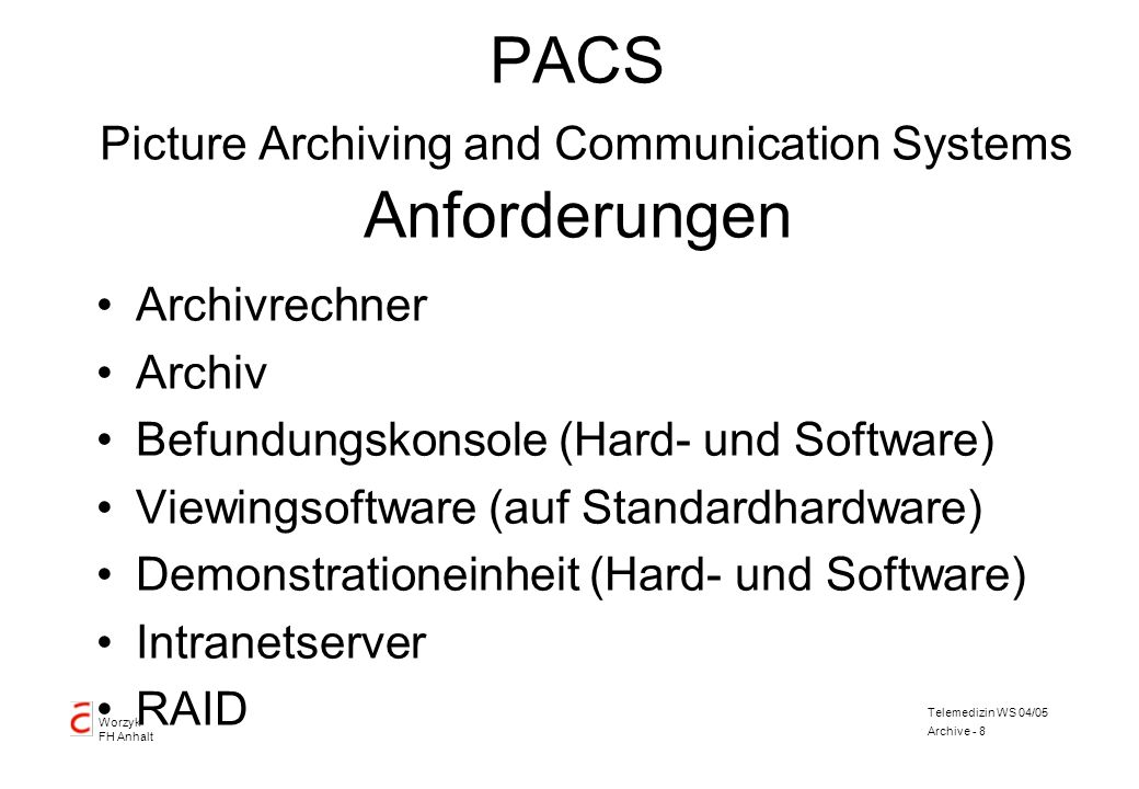 PACS Picture Archiving and Communication Systems Anforderungen