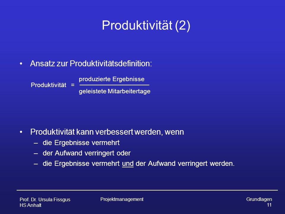 Produktivität (2) Ansatz zur Produktivitätsdefinition: