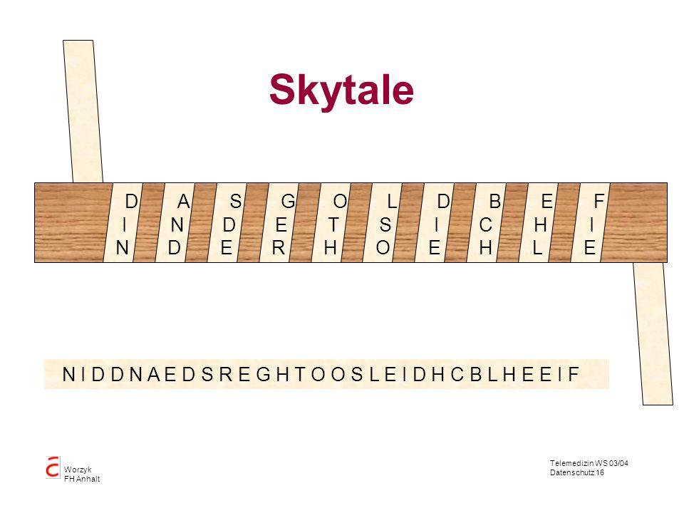 Skytale D A S G O L D B E F I N N D D E E R T H S O I E C H H L I E