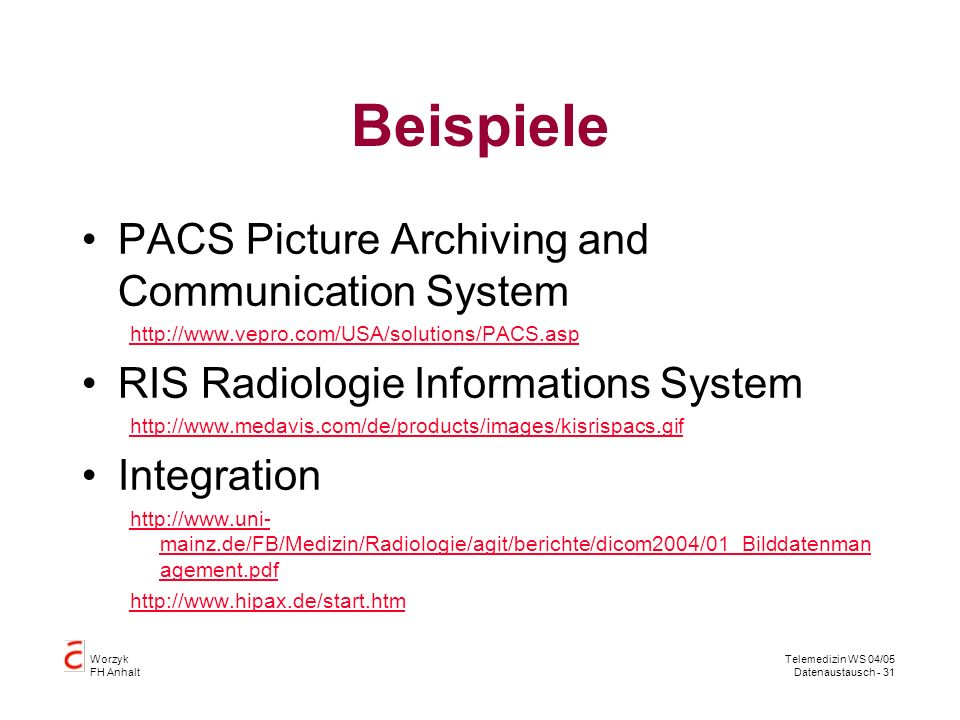 Beispiele PACS Picture Archiving and Communication System
