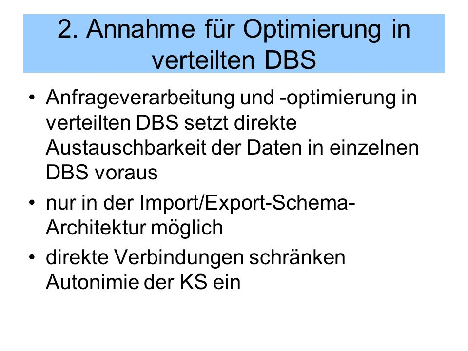 2. Annahme für Optimierung in verteilten DBS