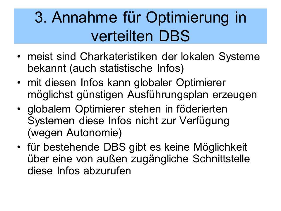 3. Annahme für Optimierung in verteilten DBS