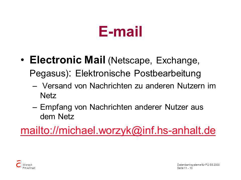 E-mail Electronic Mail (Netscape, Exchange, Pegasus): Elektronische Postbearbeitung. Versand von Nachrichten zu anderen Nutzern im Netz.