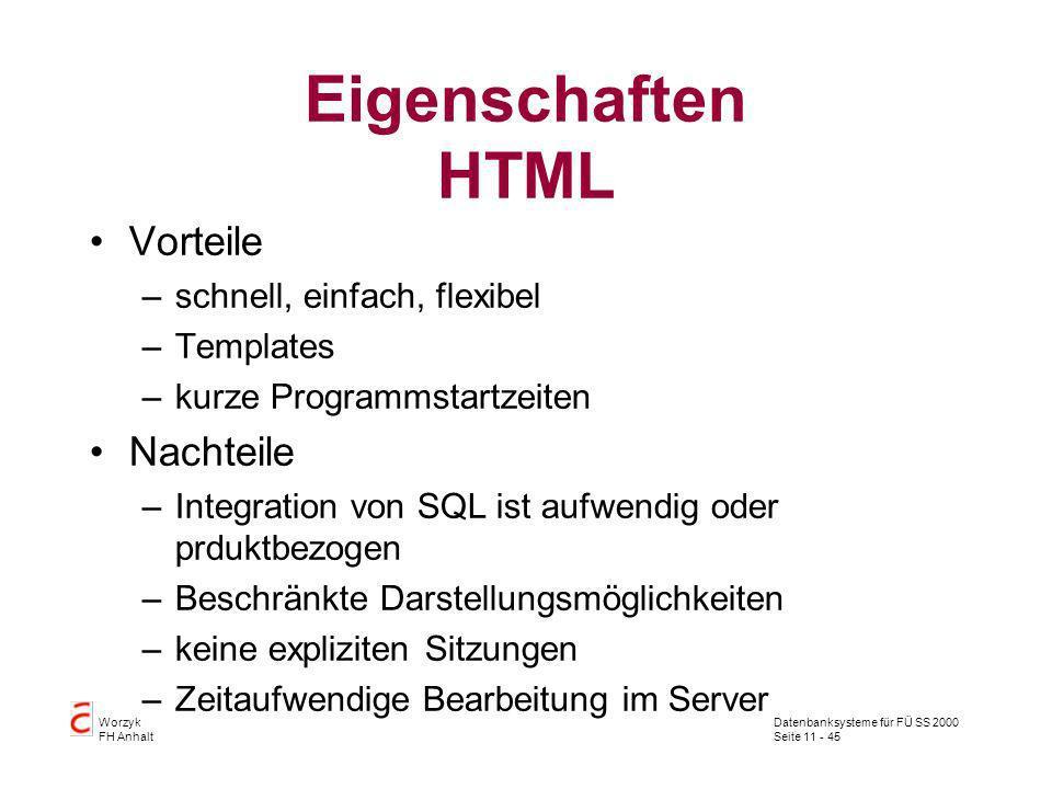 Eigenschaften HTML Vorteile Nachteile schnell, einfach, flexibel