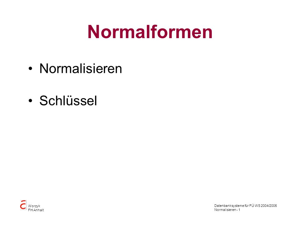 Normalformen Normalisieren Schlüssel