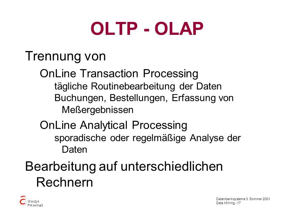 OLTP - OLAP Trennung von Bearbeitung auf unterschiedlichen Rechnern