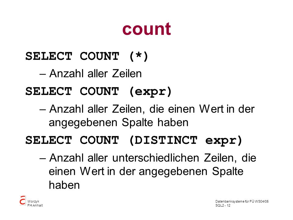 count SELECT COUNT (*) SELECT COUNT (expr)