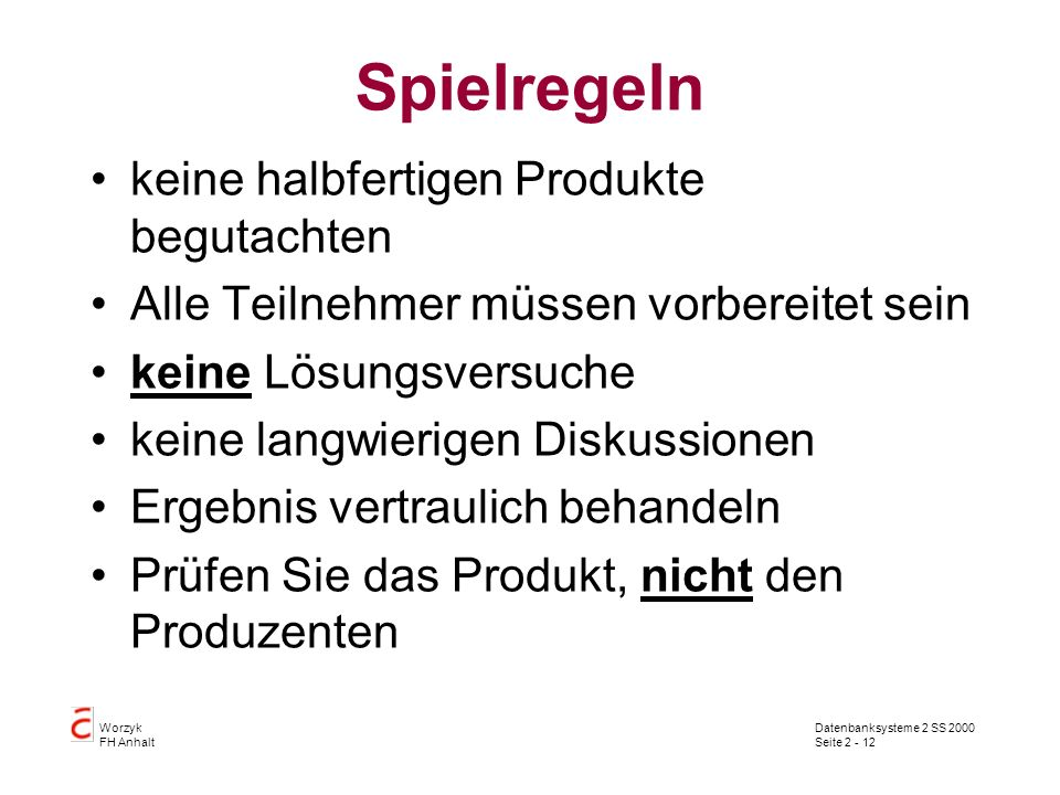 Spielregeln keine halbfertigen Produkte begutachten