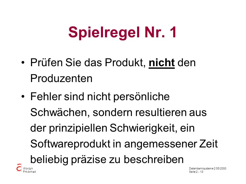 Spielregel Nr. 1 Prüfen Sie das Produkt, nicht den Produzenten