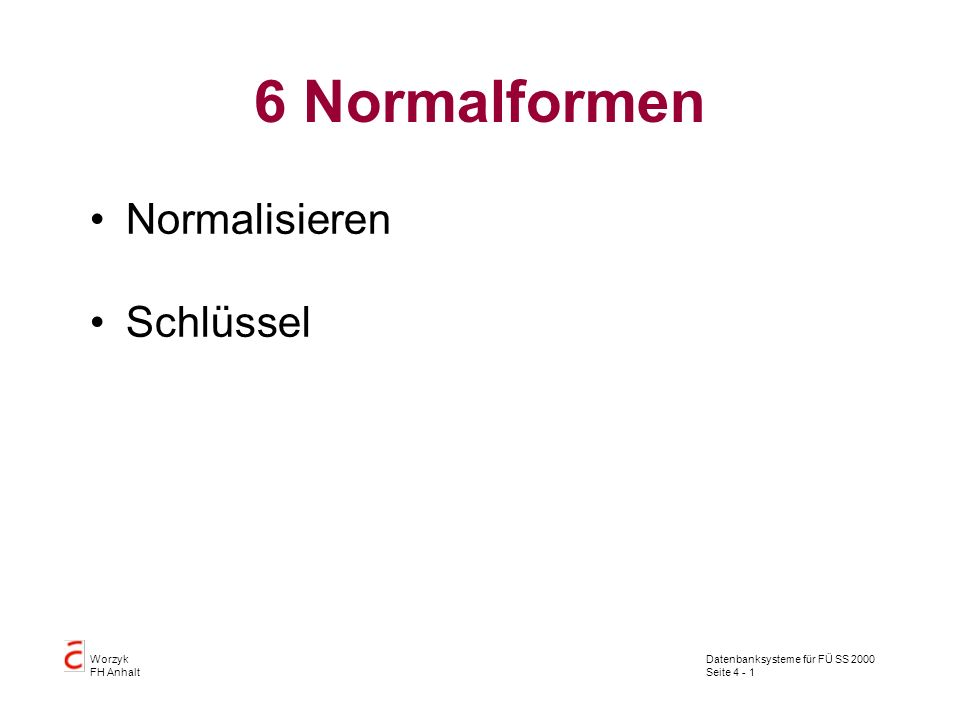 6 Normalformen Normalisieren Schlüssel