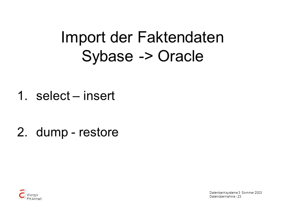 Import der Faktendaten Sybase -> Oracle