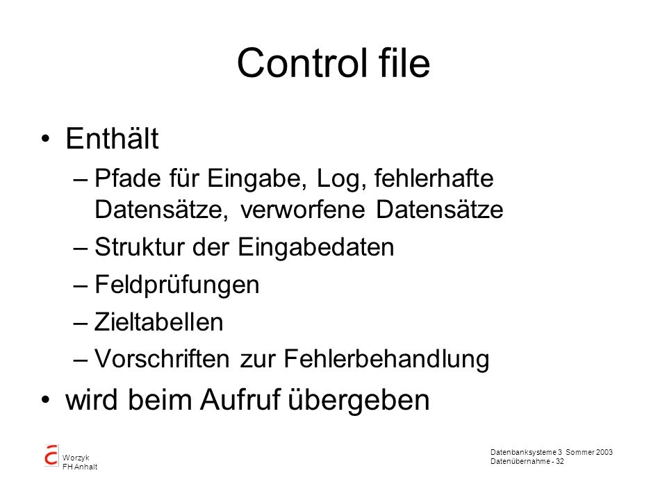 Control file Enthält wird beim Aufruf übergeben