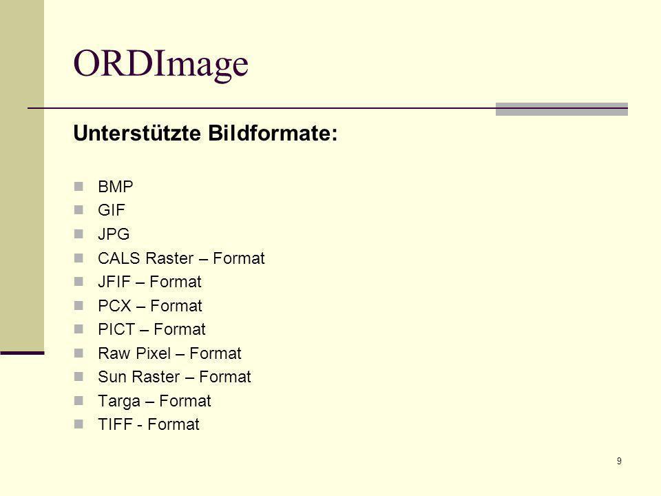 ORDImage Unterstützte Bildformate: BMP GIF JPG CALS Raster – Format