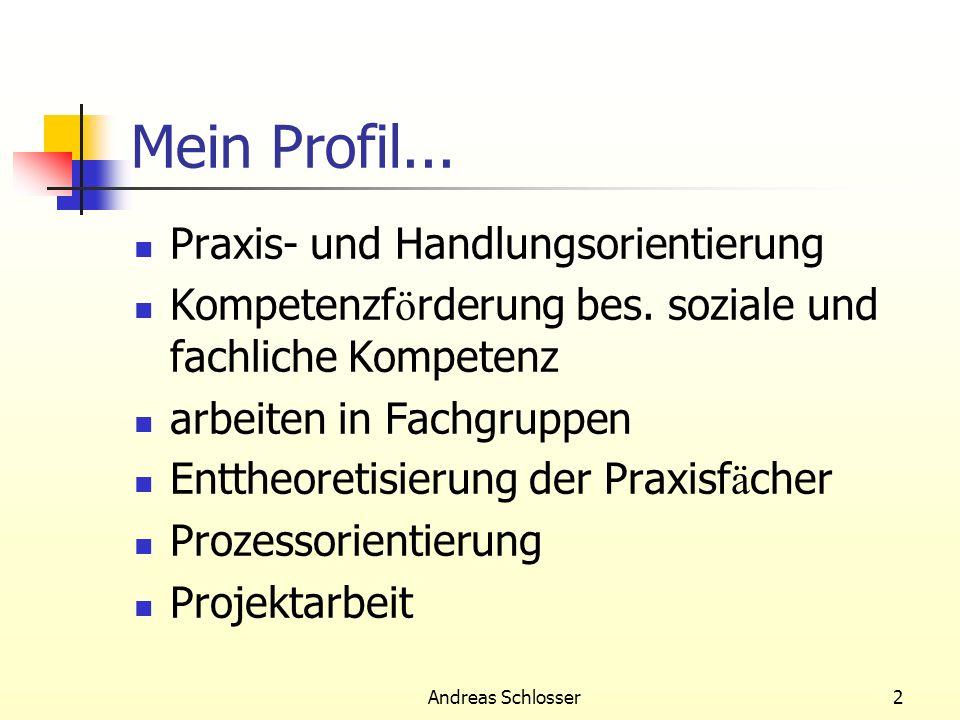 Mein Profil... Praxis- und Handlungsorientierung