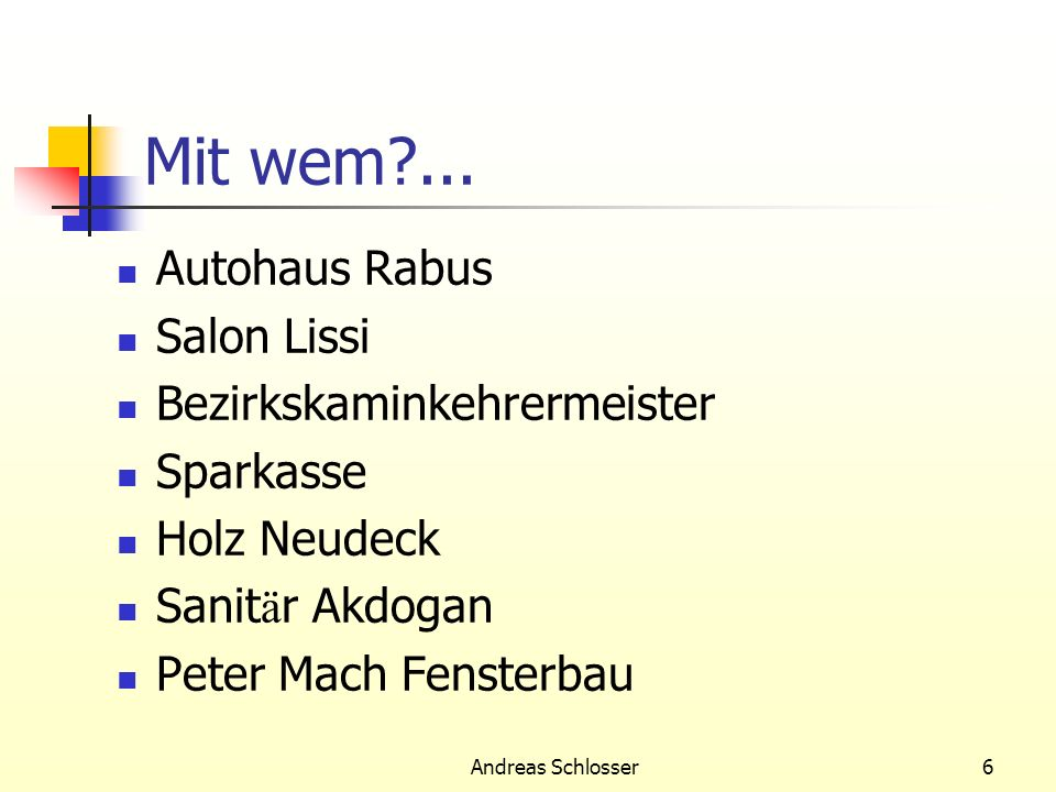 Mit wem ... Autohaus Rabus Salon Lissi Bezirkskaminkehrermeister