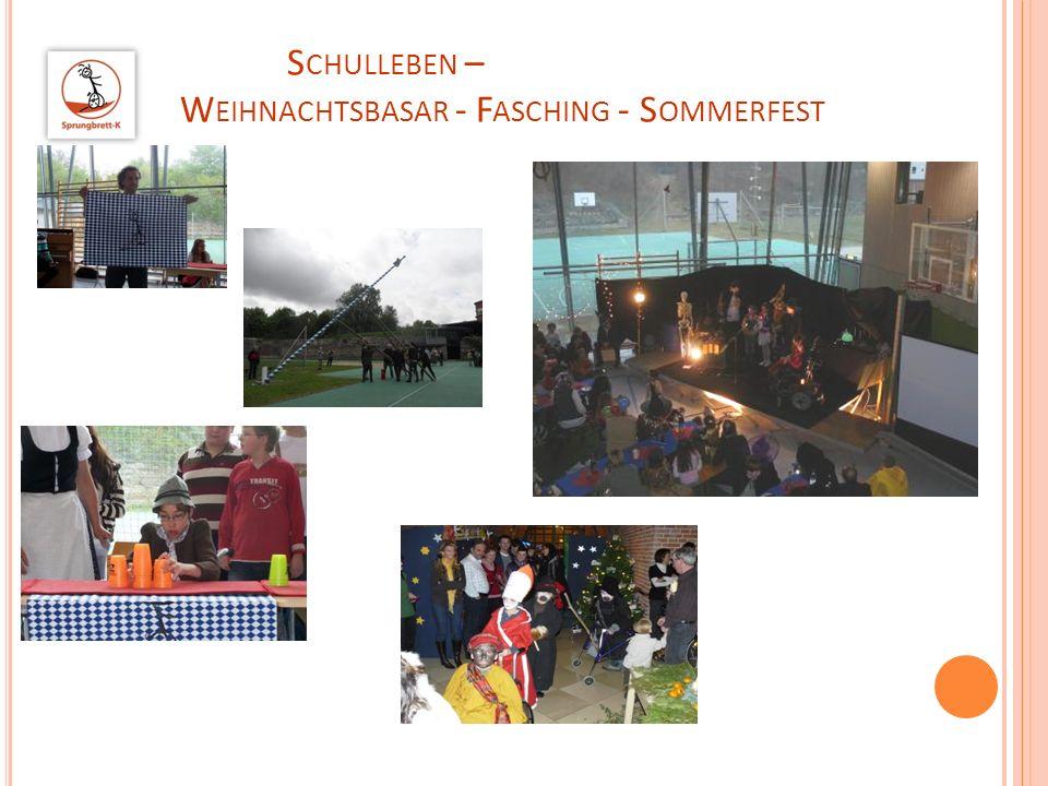 Schulleben – Weihnachtsbasar - Fasching - Sommerfest