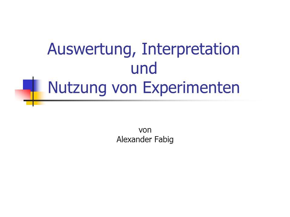 Auswertung, Interpretation und Nutzung von Experimenten