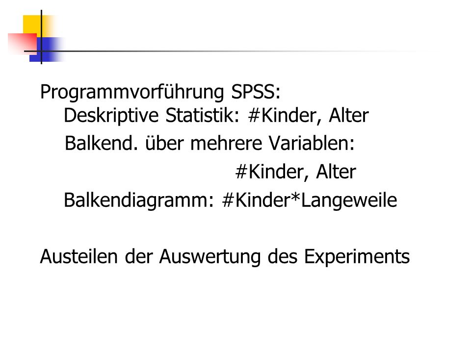Programmvorführung SPSS: Deskriptive Statistik: #Kinder, Alter