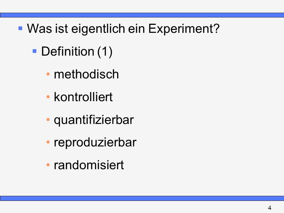 Was ist eigentlich ein Experiment Definition (1) methodisch
