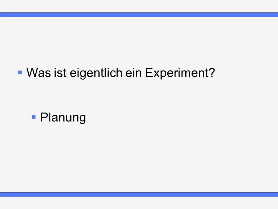 Was ist eigentlich ein Experiment