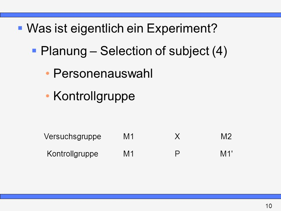 Was ist eigentlich ein Experiment Planung – Selection of subject (4)