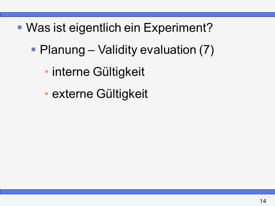 Was ist eigentlich ein Experiment Planung – Validity evaluation (7)