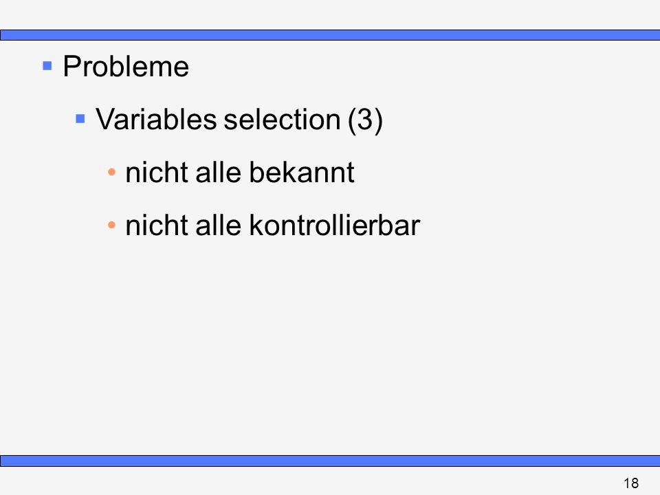Variables selection (3) nicht alle bekannt nicht alle kontrollierbar