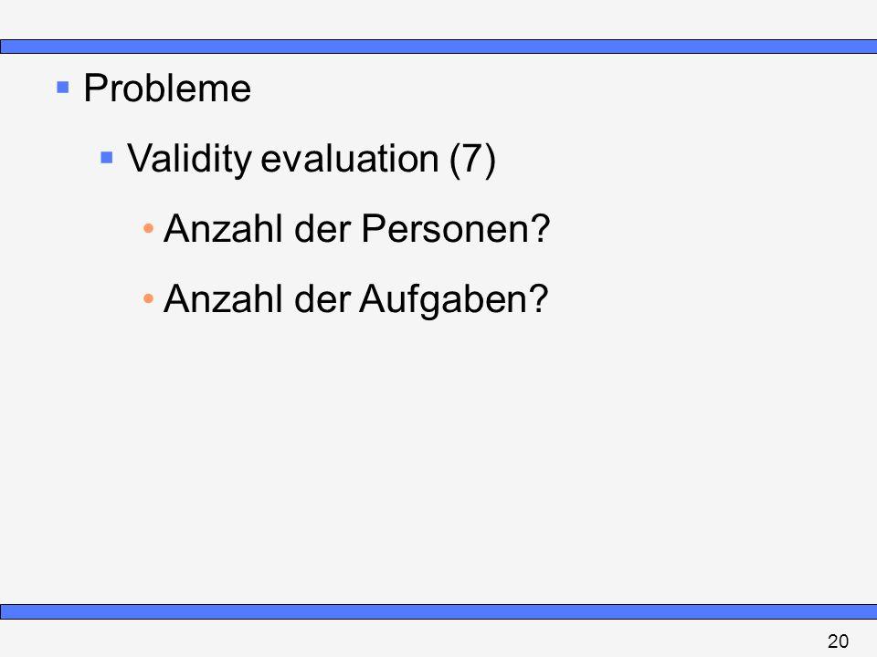 Validity evaluation (7) Anzahl der Personen Anzahl der Aufgaben