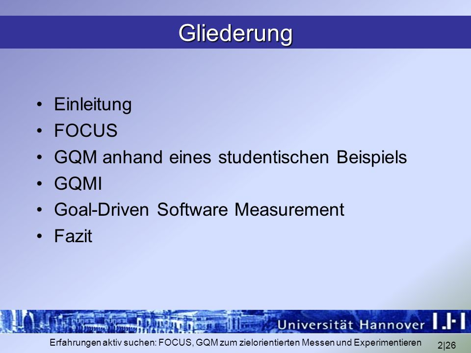Gliederung Einleitung FOCUS GQM anhand eines studentischen Beispiels